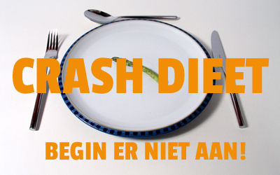 Crash dieet – Begin niet aan Crashdiëten