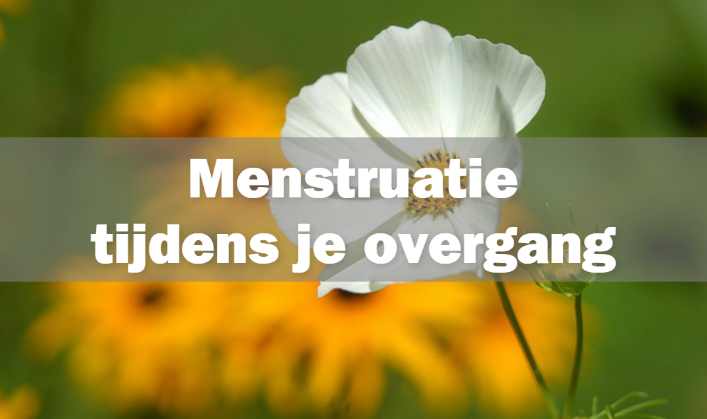Menstruatie tijdens de overgang